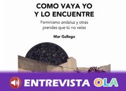 La periodista especializada en género, identidad y ciudadanía, Mar Gallego, presenta su nuevo libro, «Como vaya yo y lo encuentre»